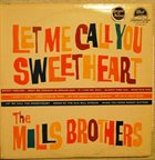 THE MILLS BROTHERS Let Me Call You Sweetheart album cover