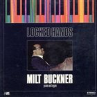 MILT BUCKNER Locked Hands album cover