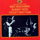 MILT BUCKNER Milt Buckner, Buddy Tate : Crazy Rhythm album cover