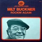 MILT BUCKNER Rockin' Again album cover