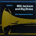 MILT JACKSON For Someone I Love (aka Bags & Brass) album cover