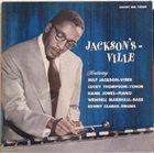 MILT JACKSON Jackson's Ville album cover