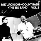 MILT JACKSON Milt Jackson + Count Basie + The Big Band Vol. 2 album cover