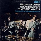 MILT JACKSON Milt Jackson Quintet Featuring Ray Brown ‎: That's The Way It Is album cover