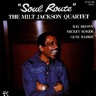 MILT JACKSON Soul Route album cover