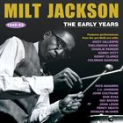 MILT JACKSON The Early Years 1945-52 album cover