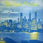 MILT JACKSON The Jazz Skyline (aka What's New) album cover