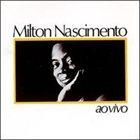 MILTON NASCIMENTO Ao Vivo album cover