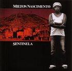 MILTON NASCIMENTO Sentinela album cover