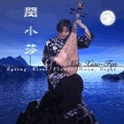 MIN XIAO-FEN Spring, River, Flower, Moon, Night album cover