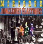 MIRIODOR Jongleries élastiques album cover
