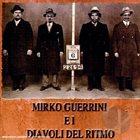 MIRKO GUERRINI Mirko Guerrini e i Diavoli del Ritmo album cover
