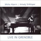 MISHA ALPERIN Misha Alperin & Arkady Shilkloper : Live in Grenoble album cover