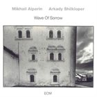 MISHA ALPERIN Mikhail Alperin & Arkady Shilkloper : Wave Of Sorrow album cover