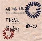 MISHA MENGELBERG Misha Sabu Duo : The Untrammeled Traveler album cover
