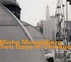MISHA MENGELBERG Two Days In Chicago album cover