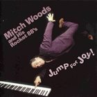 MITCH WOODS Mitch Woods And His Rocket 88's ‎: Jump For Joy album cover