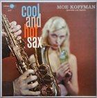 MOE KOFFMAN Moe Koffman Quartette And Moe Koffman Septette : Cool And Hot Sax album cover