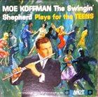 MOE KOFFMAN The Swingin' Shepherd Plays For The Teens album cover