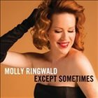 MOLLY RINGWALD Except... Sometimes album cover
