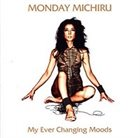 MONDAY MICHIRU My Ever Changing Moods album cover