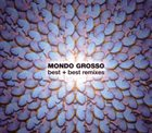 MONDO GROSSO Best + Best Remixes album cover
