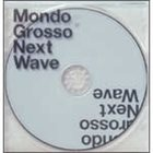 MONDO GROSSO Next Wave album cover