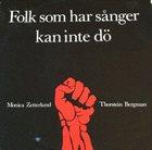 MONICA ZETTERLUND Monica Zetterlund, Thorstein Bergman : Folk Som Har Sånger Kan Inte Dö album cover