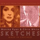 MONIKA RYAN Monika Ryan & Chris White : Sketches album cover