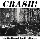 MONIKA RYAN Monika Ryan and David O'Rourke : Crash album cover