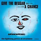 MONOMONO Give The Beggar A Chance, The Lightning Power Of Awareness album cover