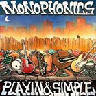 MONOPHONICS Playin & Simple album cover