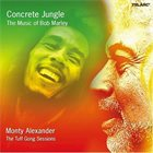 MONTY ALEXANDER Concrete Jungle: The Music of Bob Marley album cover