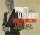 MONTY ALEXANDER Harlem-Kingston Express Vol. 2 The River Rolls On album cover
