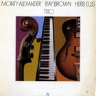 MONTY ALEXANDER Monty Alexander / Ray Brown / Herb Ellis ‎: Trio album cover