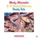 MONTY ALEXANDER Monty Alexander, N.-H. Ørsted Pedersen , Grady Tate : Threesome album cover