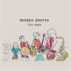 MORGAN GUERIN The Saga album cover