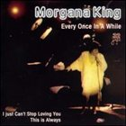 MORGANA KING Every Once in a While album cover