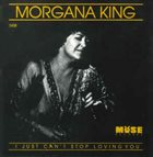 MORGANA KING I Just Can't Stop Loving You album cover
