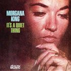 MORGANA KING It's a Quiet Thing album cover