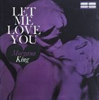 MORGANA KING Let Me Love You album cover