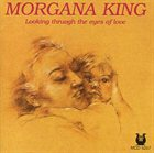 MORGANA KING Looking Through the Eyes of Love album cover