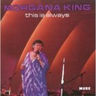 MORGANA KING This Is Always album cover