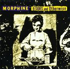 MORPHINE B-Sides And Otherwise album cover