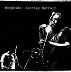 MORPHINE Bootleg Detroit album cover