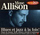 MOSE ALLISON Blues Et Jazz A La Fois! album cover