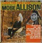 MOSE ALLISON I Love the Life I Live album cover