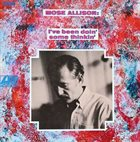 MOSE ALLISON I've Been Doin' Some Thinkin' album cover