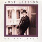 MOSE ALLISON My Backyard album cover