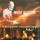 MOSE ALLISON The Mose Chronicles: Live in London, Volume 1 album cover